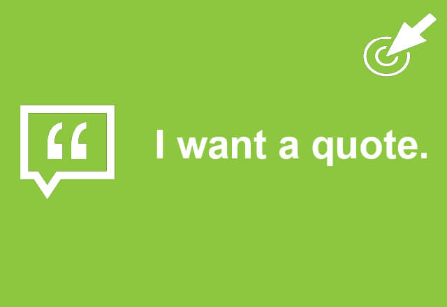 I want a quote