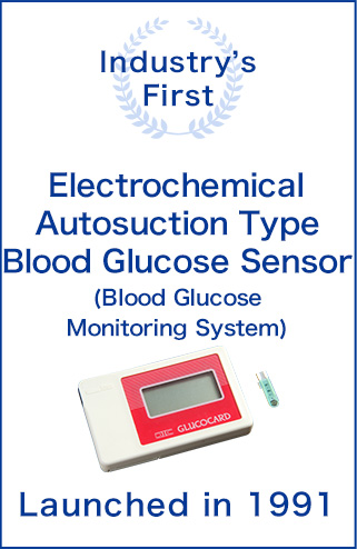 Industry's First : Electrochemical Autosuction Type Blood Glucose Sensor (Blood Glucose Monitoring System), Launched in 1991